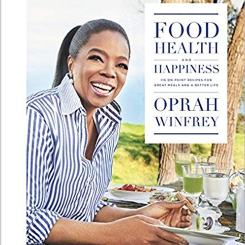 Food Health and Happiness by Oprah Winfrey