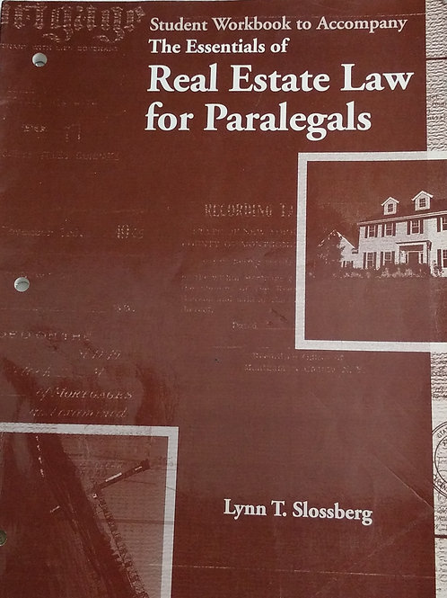 The Essentials of Real Estate Law Workbook for Paralegals. by Lynn T. Slossberg.