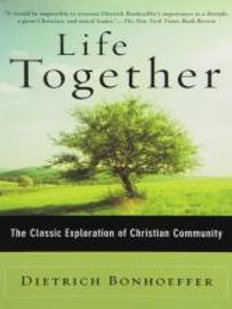 In Life Together by Dietrich Bonhoeffer