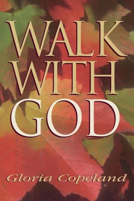Walk With God by Gloria Copeland