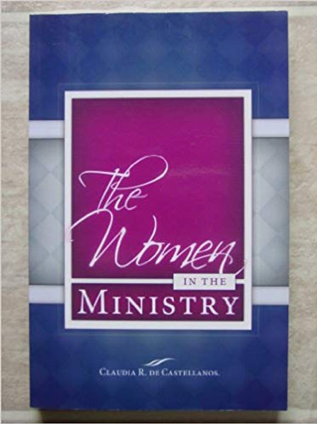 The Women in The Ministry by Claudia R. Castellanos
