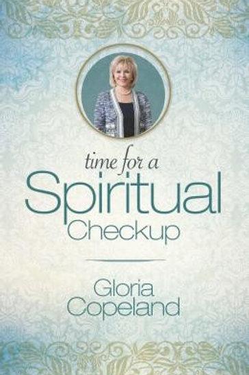 Time for a Spiritual Checkup by Gloria Copeland