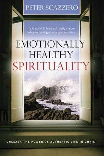 Emotionally Healthy Spiritualityby Peter Scazzero