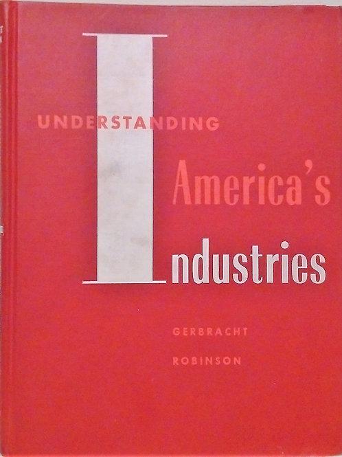 Understanding America's Industries First Edition By Gerbracht Robinson