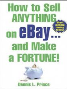 How to Sell Anything on EBay® And Make a Fortune! by Dennis L. Prince