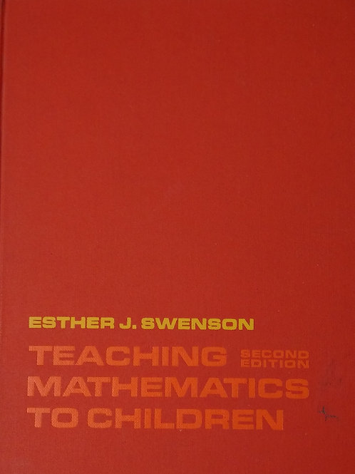 Teaching Mathematics to Children Second Edition By Esther J. Swenson