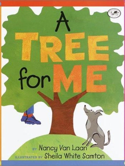A Tree For Me by Nancy Van Laan, Illustrated by Shiela White Samton