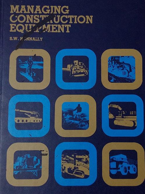Managing Construction Equipment by S.W. Nunnally
