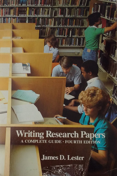 Writing Research Papers A Complete Guide Fourth Edition By James D. Lester