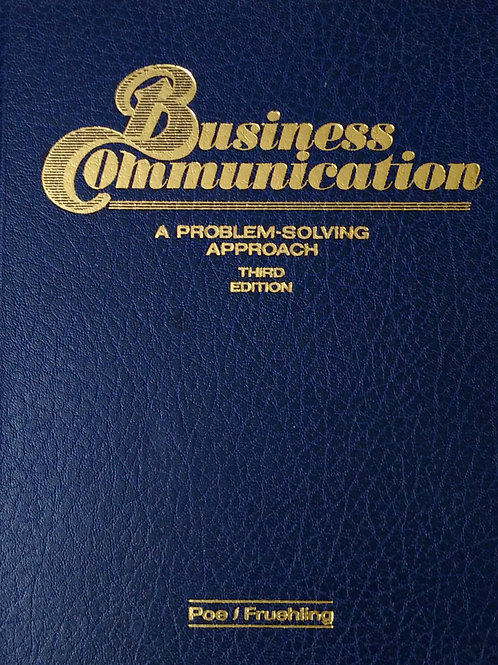 Business Communication By Poe/Fruehling Third Edition