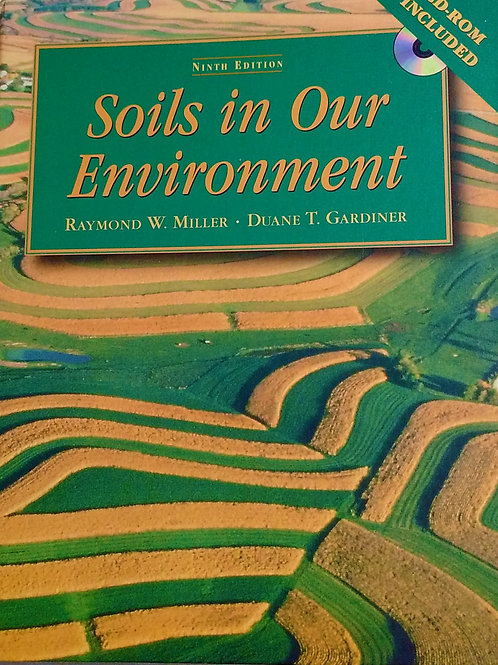Soil in our Environment Ninth Edition by Raymond W. Miller, Duane T. Gardiner