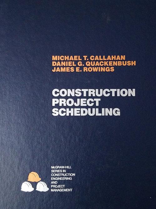 Construction Project Scheduling By Michael T. Callahan, Daniel G. Quackenbush, J