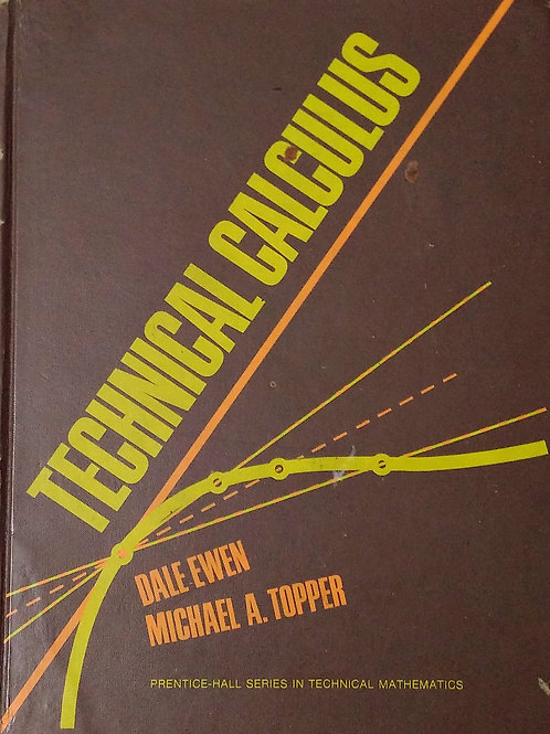 Technical Calculus by Dale Ewen, Michael A. Topper