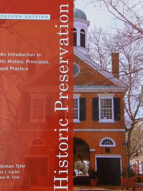 Historic Preservation Second Edition by Norman Tyler, Ted J. Ligibel, Llene R.