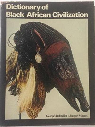 Dictionary of Black African Civilization by Georges & Jacques Maquet et al Balan