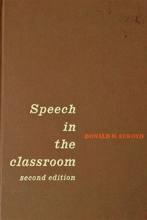 Speech in the Classroom Second Edition by Donald H. Ecroyd