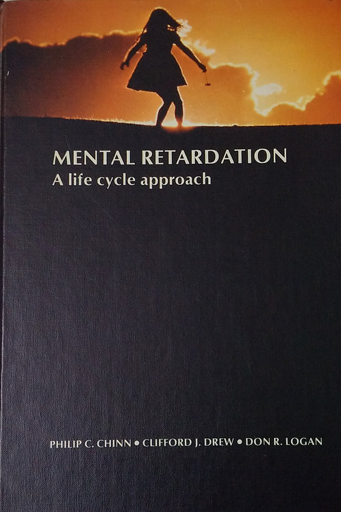 Mental Retardation A Life Cycle Approach By Philip C. Chinn