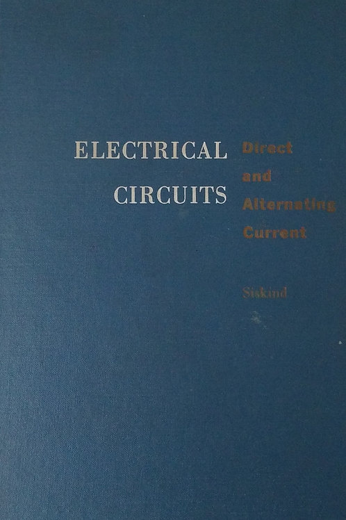 Electrical Circuits By Charles S. Siskind, M.S.E.E