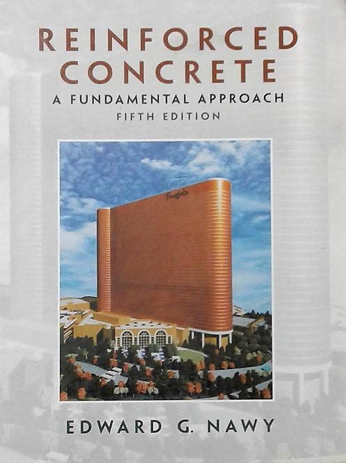Reinforced Concrete  a Fundamental Approach by Edward G Nawy. Fifth Edition