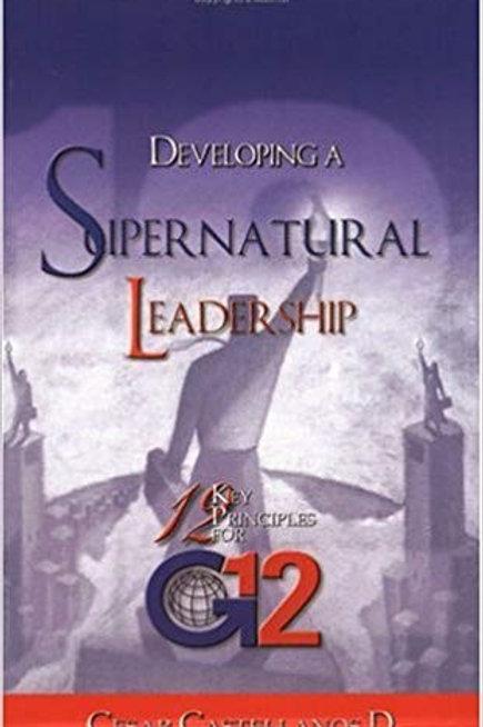 DEVELOPING A SUPERNATURAL LEADERSHIP by Cesar Castellanos D