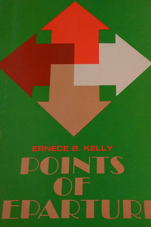 Points of Departure By Ernece B. Kelly