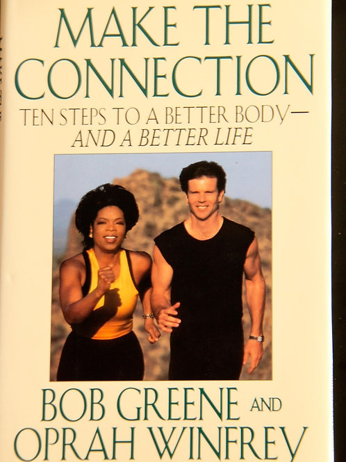 Make the Connection by Bob Greene and Oprah Winfrey