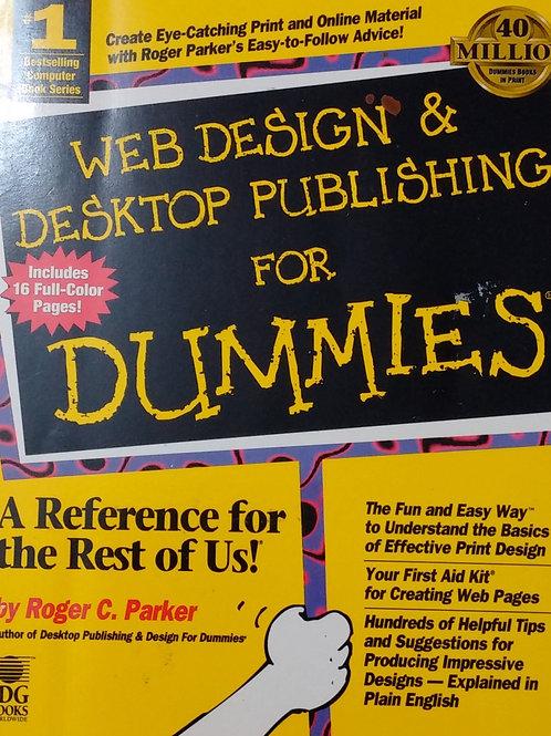 Web Design & Desktop Publishing for Dummies by Roger C. Parker