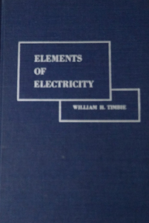 Elements of Electricity By William H. Timbie