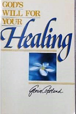 God's Will for your Healing by Gloria Copeland