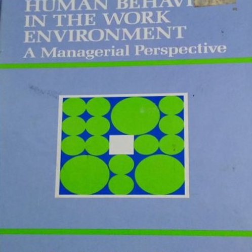 Human Behavior in The Work Environment a Managerial Perspective  by G. James F
