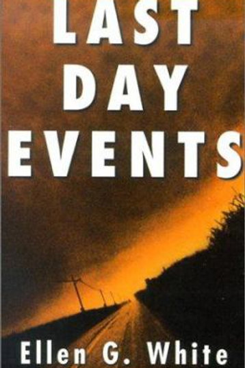 Last Day Events by Ellen Gould Harmon White