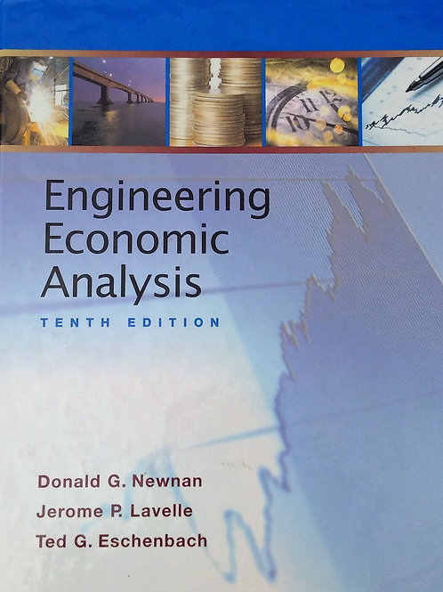 Engineering Economic Analysis Tenth Edition by Donald G. Newman, Jerome P. Lavel