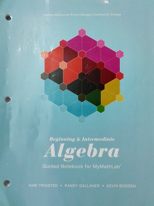 Beginning and Intermediate Algebra Guided Notebook for MyMathLab by Kirk Trigste