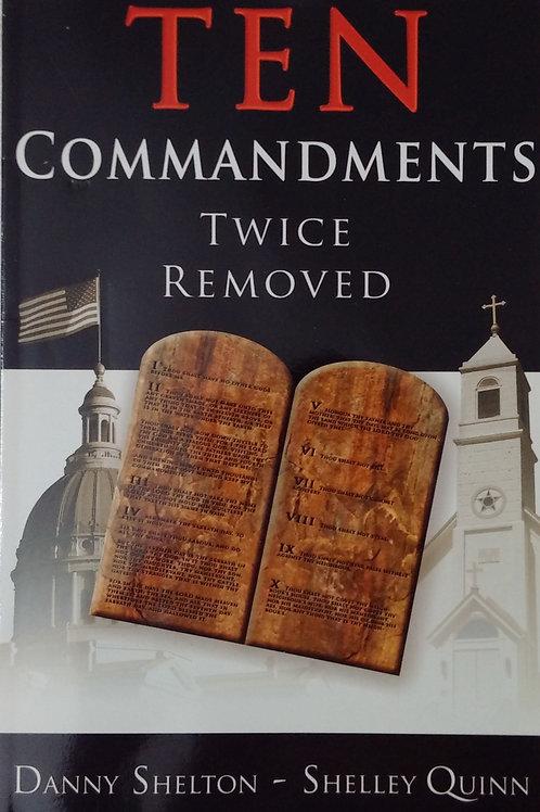 Ten Commandments Twice Removed by Danny Shelton, Shelley Quinn
