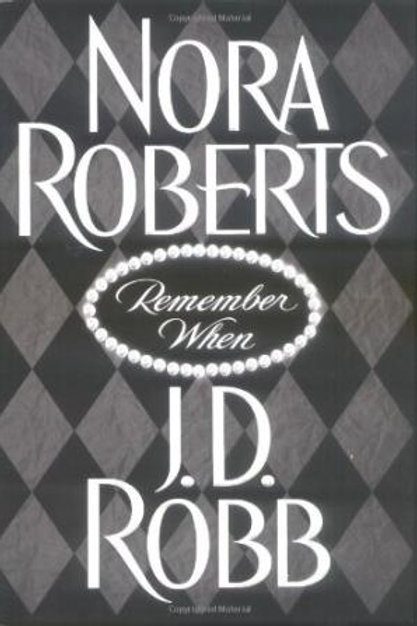 Remember When by Nora Roberts & J. D. Robb