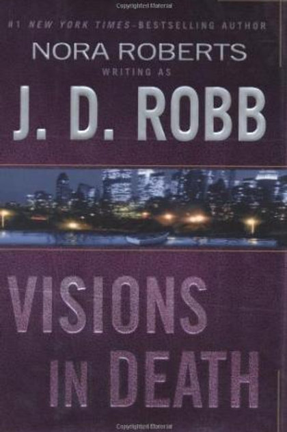 Visions in Death by Nora Roberts writing as J.D. Robb
