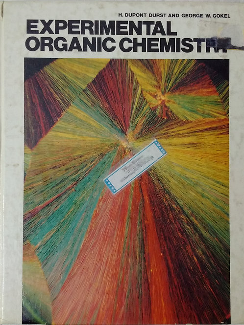 Experimental Organic Chemistry by H. Dupont Durst and George W. Gokel