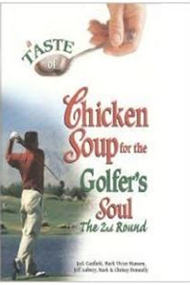 A Taste of Chicken Soup For The Golfer's Soul-The 2nd Round by Jack Canfield, Ma