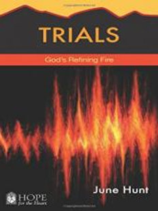 Trials God's Refining Fire by June Hunt.