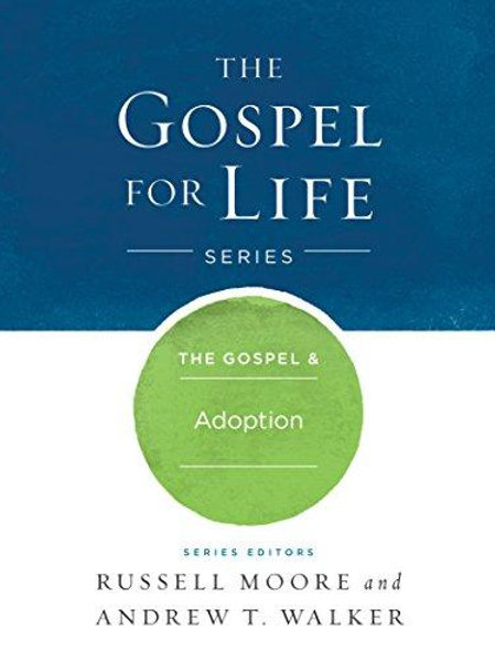 The Gospel for Life Series by Russell Moore and Andrew T. Walker