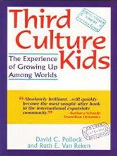 Third Culture Kids by David C. Pollock and Ruth E. Van Reken.