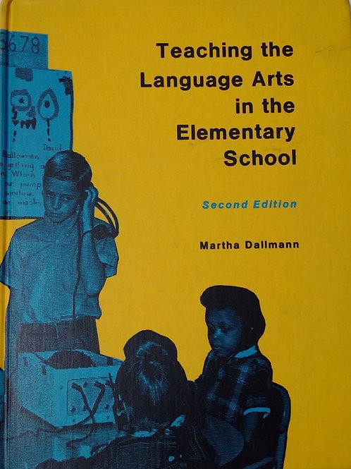Teaching The Language Arts in the Elementary School. By Martha Dallmann