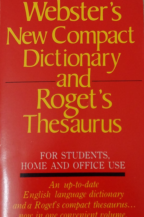 Webster's New Compact Dictionary and Roget's Thesaurus