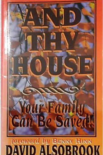 And Thy House by Benny Hinn/ David Alsobrook.