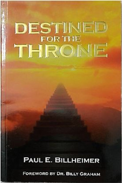 Destined for the throne by Paul E. Billheimer, Foreword by Dr. Billy Graham