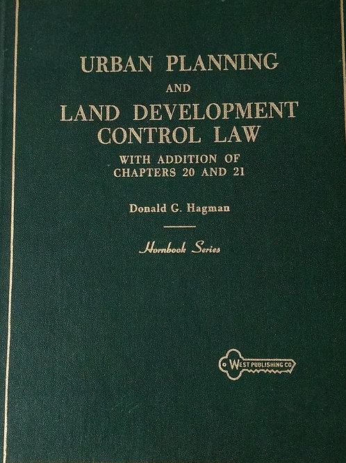 Urban Planning and Land Development Control Law By Donald C. Hagman. Hornbook Se
