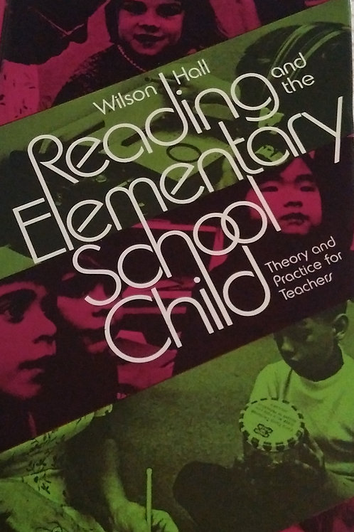 Reading and the Elementary School Child By Wilson Hall