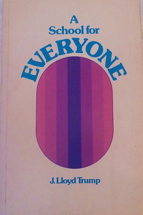A School for Everyone by J Lloyd trump