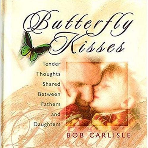 Butterfly Kisses by Bob Carlisle