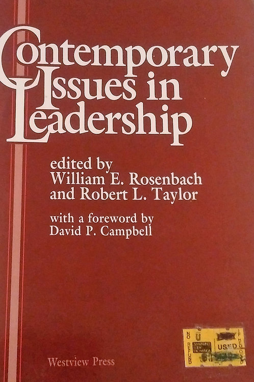 Contemporary Issues in Leadership By William E. Rosenbach and Robert L. Taylor.